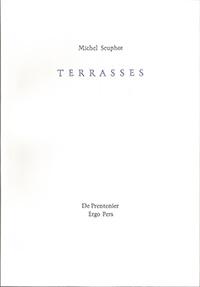 Michel Seuphor, Terrasses, Dr Prentenier- Ergo Pers, 1998